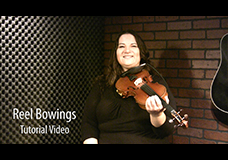 Canadian Reel Bowing Tips