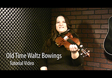Old-Time Canadian Waltz Fiddle Bowing Tips