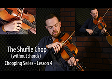 Fiddle Chopping Lesson 4 – The Shuffle Chop (without chords)