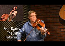 Sean Ryan's Jig – The Castle