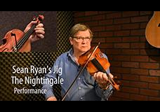 Sean Ryan's Jig – The Nightingale