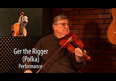 Ger the Rigger Polka