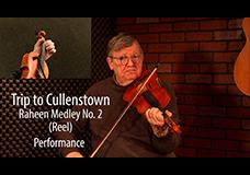 Trip to Cullenstown (Raheen Medley 2)